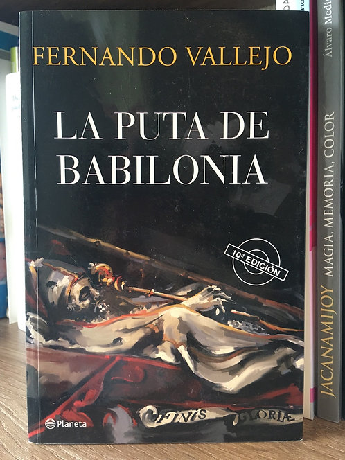 La puta de Babilonia. Fernando Vallejo