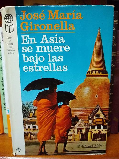 En Asia se muere bajo las estrellas. José María Gironella