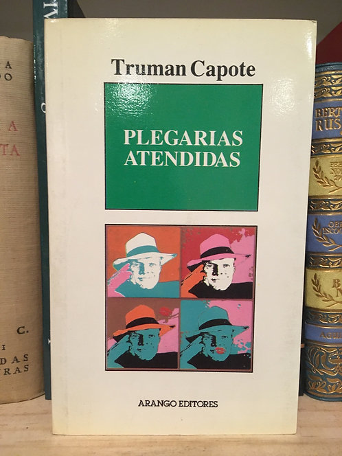 Plegarias atendidas. Truman Capote