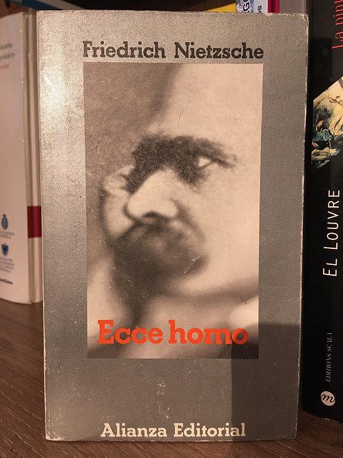 Ecce Homo. Friedrich Nietzsche