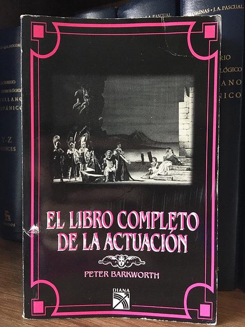 El libro completo de la actuación. Peter Backworth