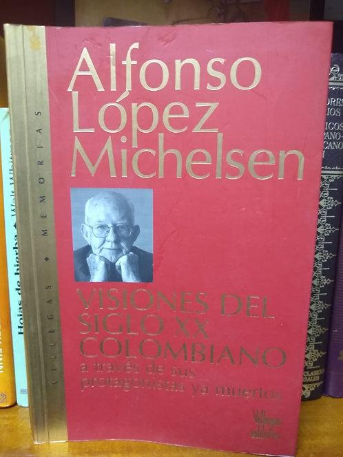 Visiones del siglo  xx colombiano Alfonso  López Michelsen