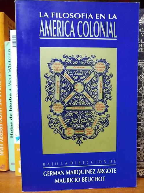 La filosofía en la America colonial Germán Marquinez Argote