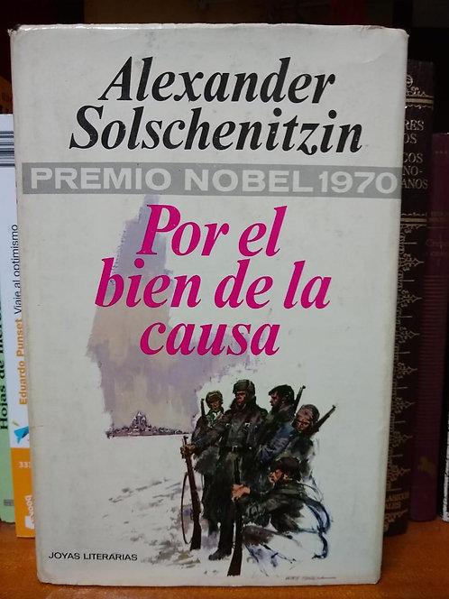 Por el bien de la causa. Alexander Solzhenitsyn