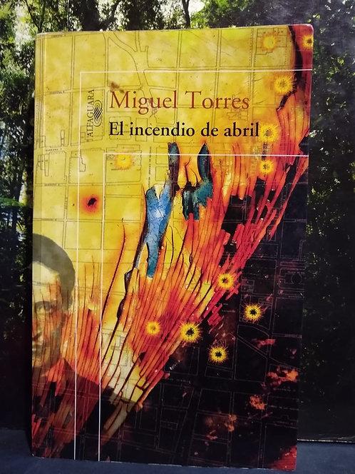 El incendio de abril . Miguel Torres