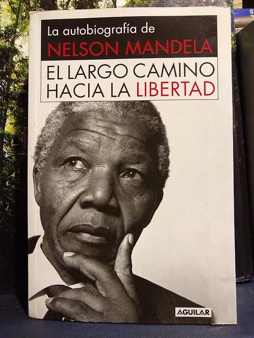 El largo camino hacia la libertad. La biografía de Nelson Mandela