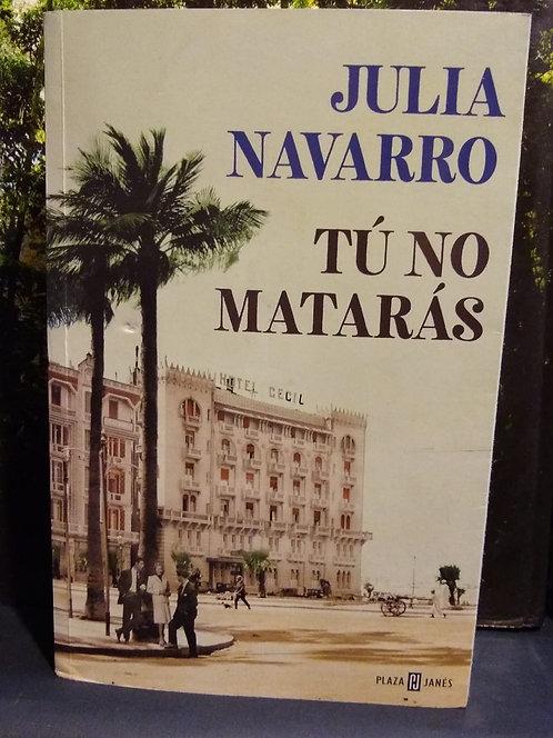 Tú no matarás. Julia Navarro