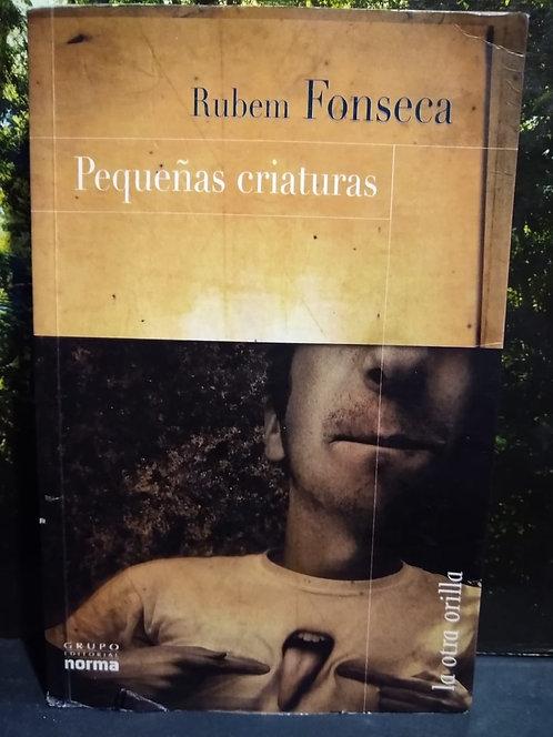 Pequeñas criaturas . Rubem Fonseca