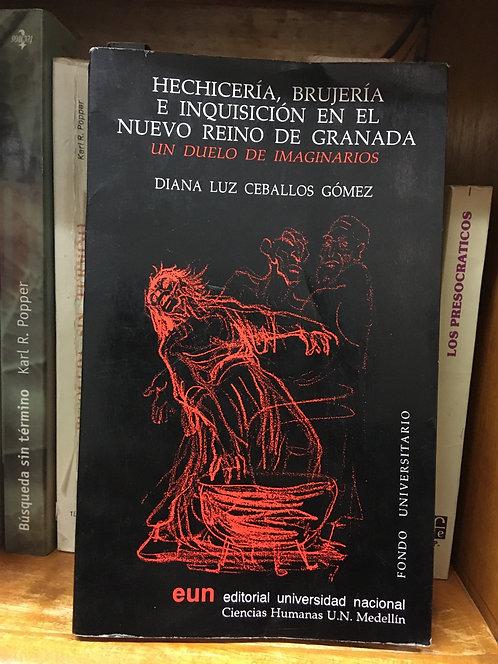 Hechicería, brujería  e inquisición en el nuevo reino de granada Diana Ceballos
