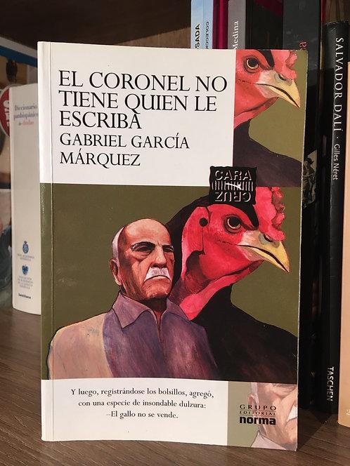 El Coronel no tiene quién  le escriba Gabriel García  Márquez