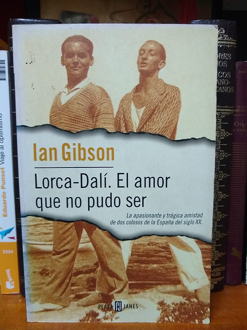 Lorca-Dalí El amor que no pudo ser. Ian Gibson