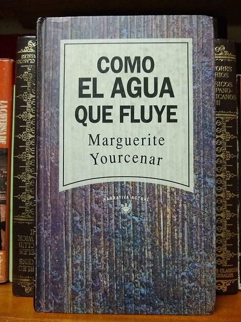 Como el agua que fluye Margarite Yourcenar