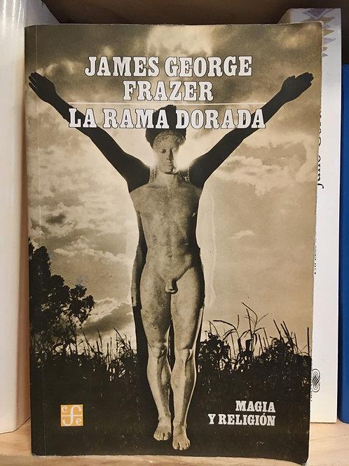 La rama dorada. James George Frazer