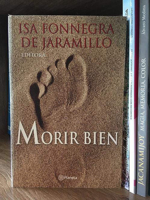 Morir bien Isa Fonnegra de Jaramillo