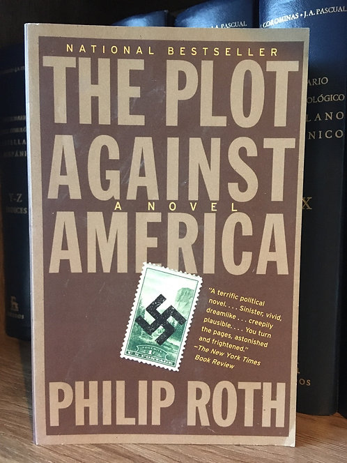 The plots  against  America. Phillip Roth