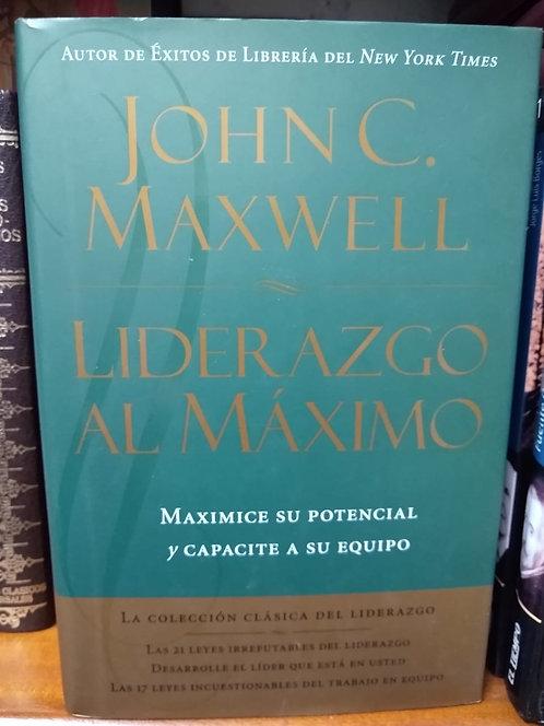 Liderazgo al máximo. John Maxwell