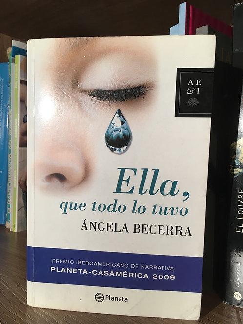 Ella, qué todo lo tuvo Ángela Becerra