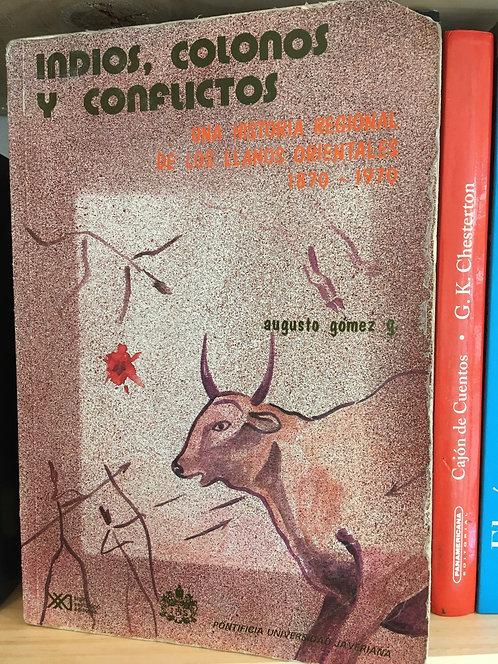 Indios, colonos y conflictos. Augusto Gómez