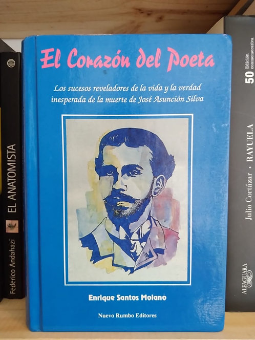 El corazón del poeta . Enrique Santos Molano