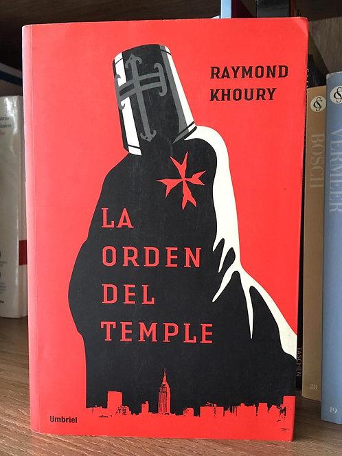 La orden del temple Raymon Khoury