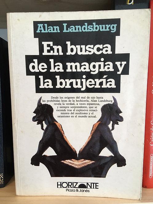 En busca de la magia y la brujería. Alan Landsburg.