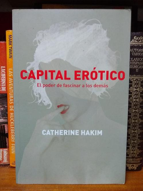 Capital erótico. El poder de fascinar a los demás. Katherine Hakim