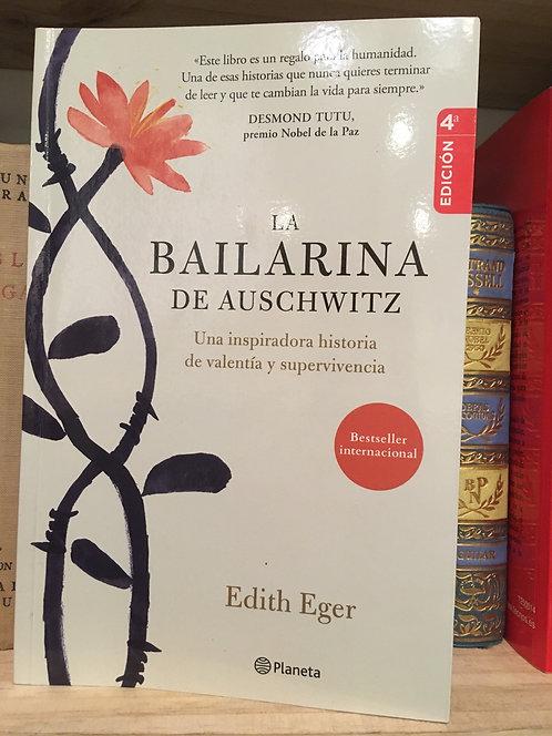 La bailarina de Auschwitz . Edith Eger
