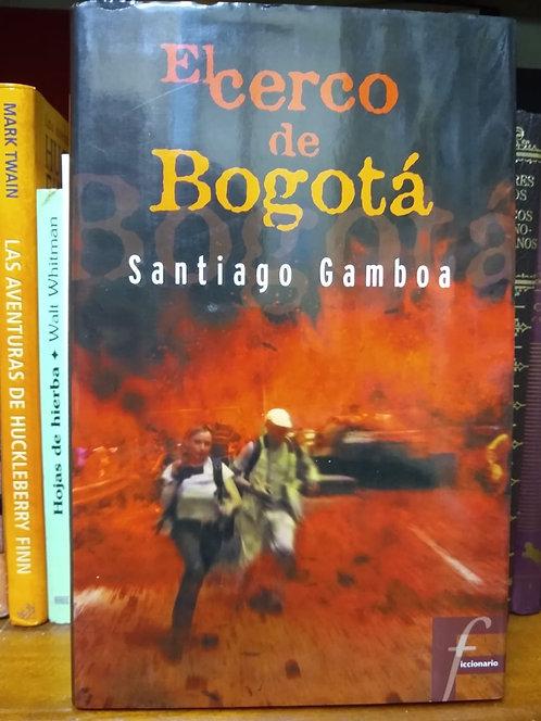 El cerco de Bogotá. Santiago Gamboa