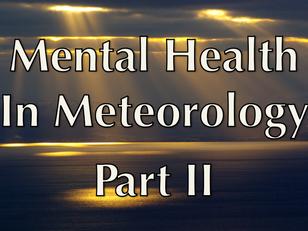 Mental Health in Meteorology - Part II