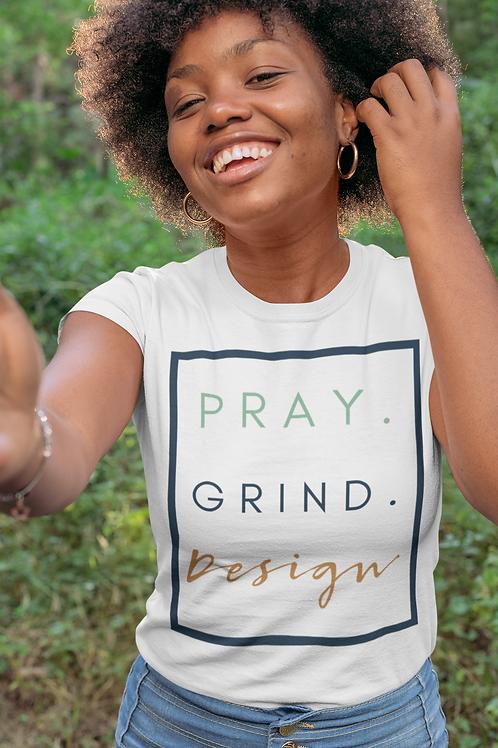 PRAY. GRIND. DESIGN. - By Design Haven