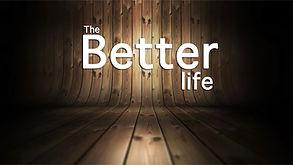 The Better Life.001.jpeg
