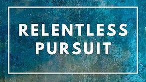 Relentless Pursuit.jpeg