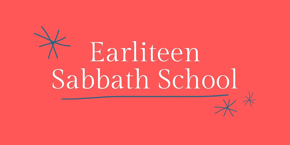 Earliteen Sabbath School - May 8, 2021