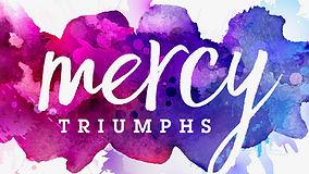 Mercy Triumphs.001.jpeg