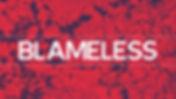 BLAMELESS.001.jpeg
