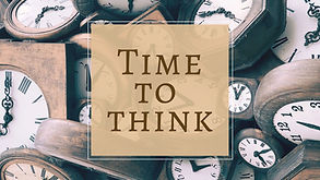 Time to Think Sermon Graphic (1).jpg