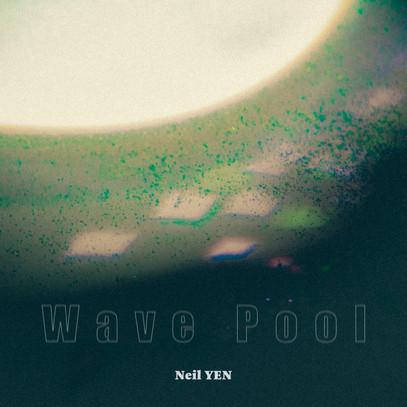 "Neil YEN ""Wave Pool"""