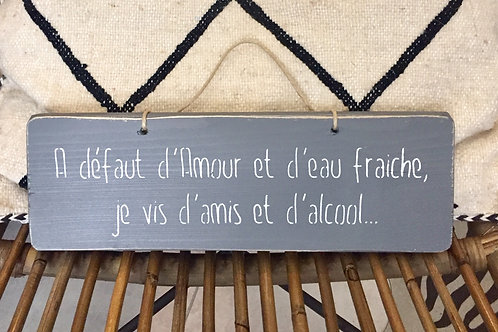 pancarte A défaut d'amour et d'eau fraiche...