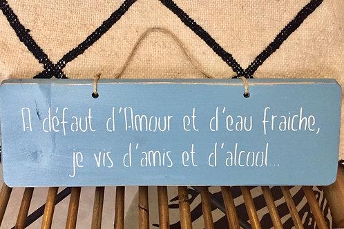 pancarte A défaut d'amour et d'eau fraiche