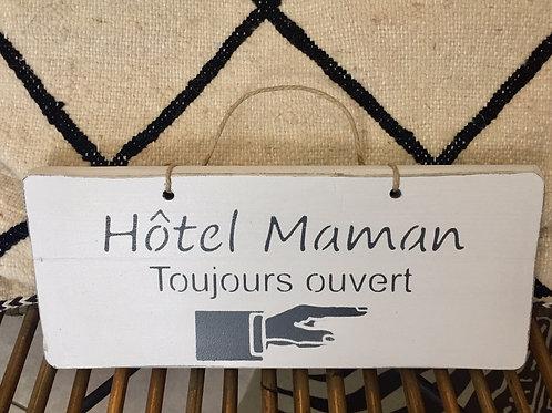pancarte Hôtel maman toujours ouvert