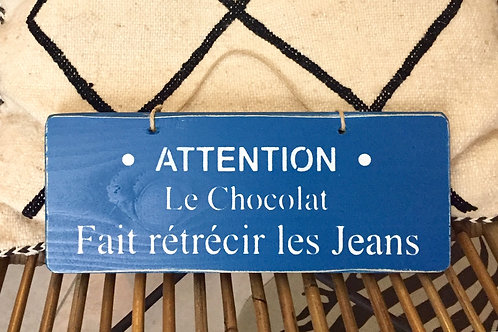 pancarte attention le chocolat...