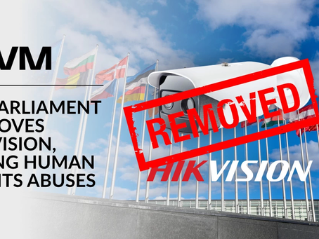 EU Parliament Removes Hikvision, Citing Human Rights Abuses