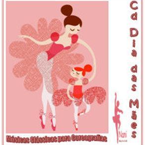 Cd Dia das Mães Músicas Clássica para Coreografias