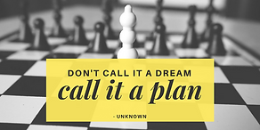 Don't call it a dream call it a plan.png