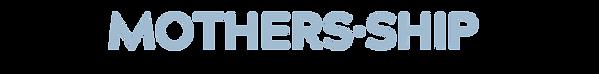 MOTHERSHIP word logo.png