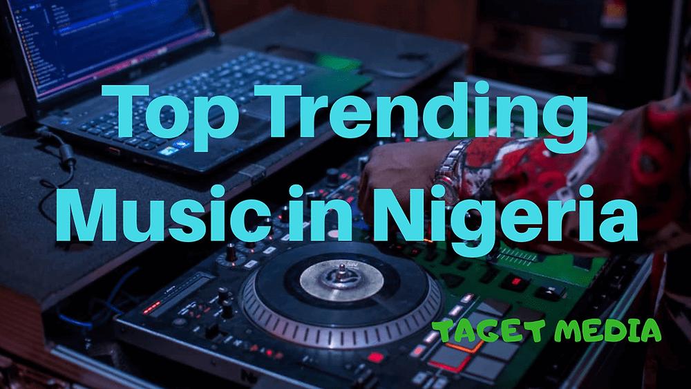 Top Music in Nigeria