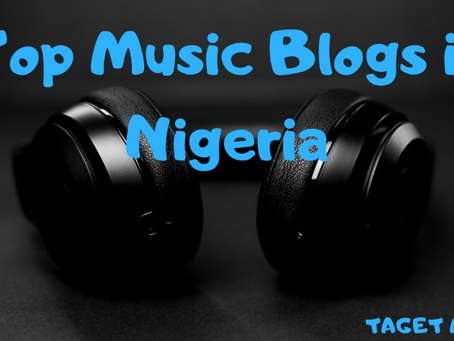 Top 10 Music Blogs in Nigeria
