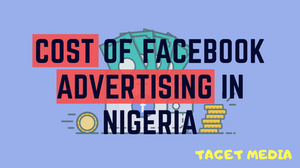 Cost of Advertising on Facebook in Nigeria