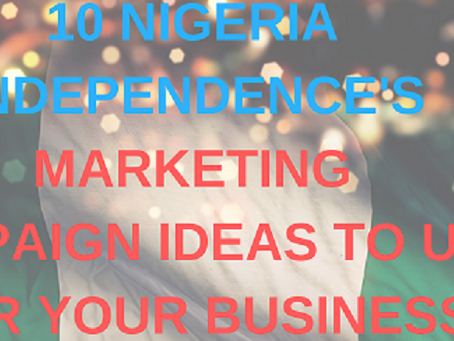 10 Nigerian Independence Day Marketing Campaign Ideas [2018]