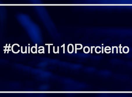 #CuidaTu10Porciento: No caigas en los engaños del retiro del 10%